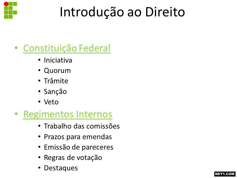 Introdução ao Direito Constituição Federal Regimentos Internos