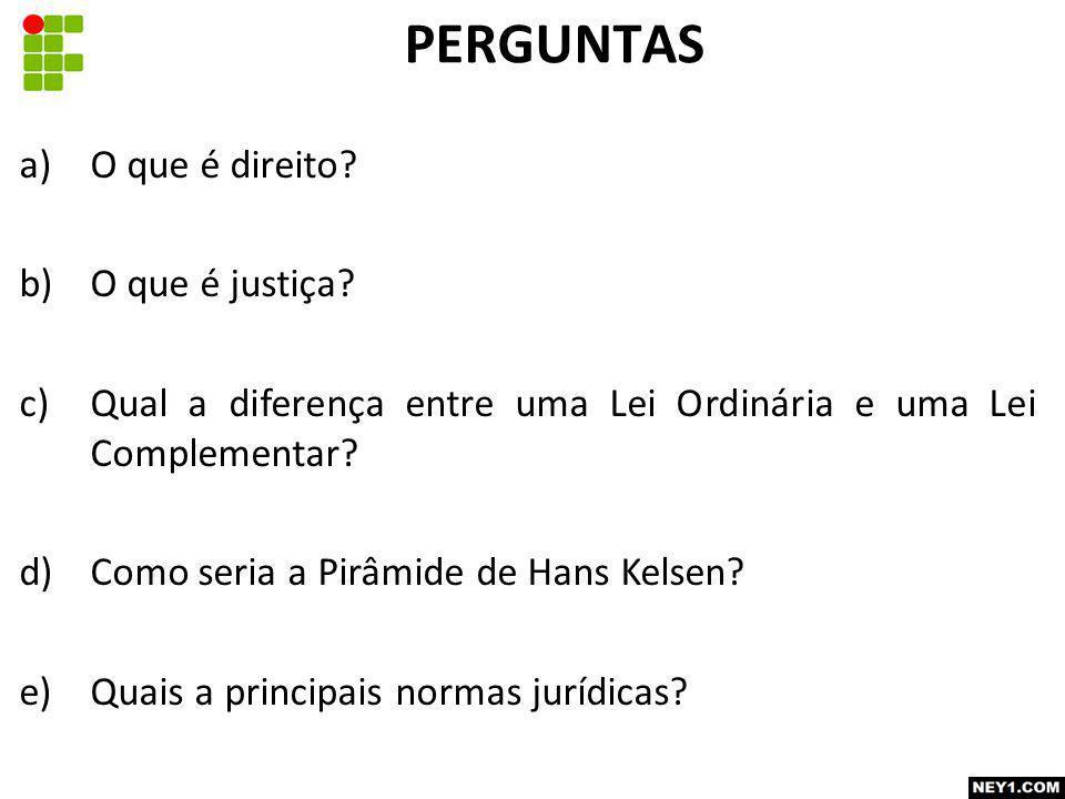 PERGUNTAS O que é direito O que é justiça