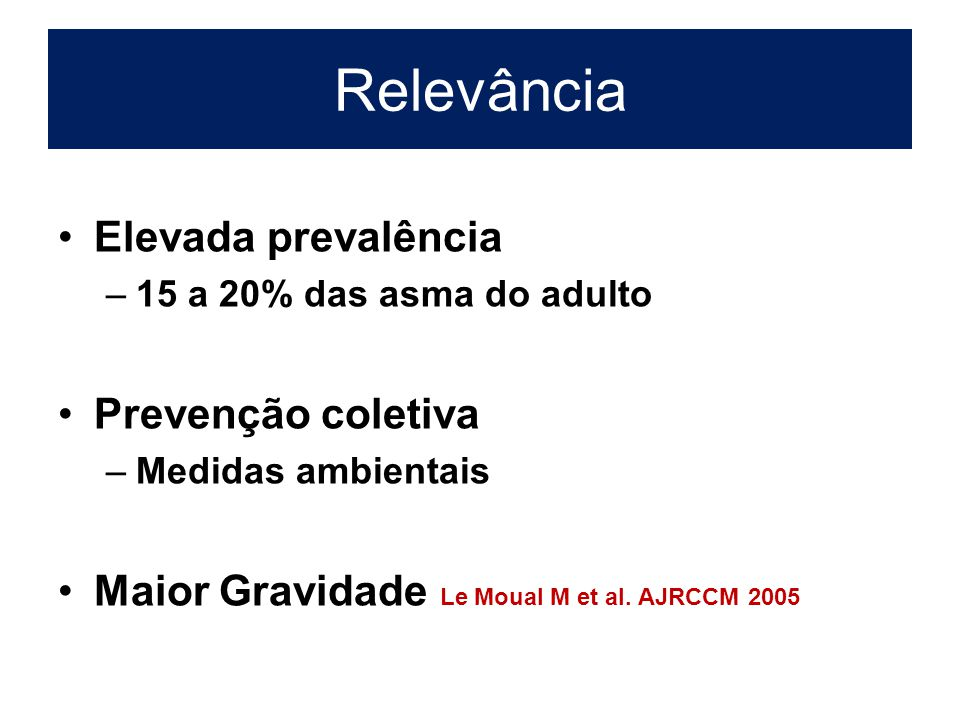 Relevância Elevada prevalência Prevenção coletiva
