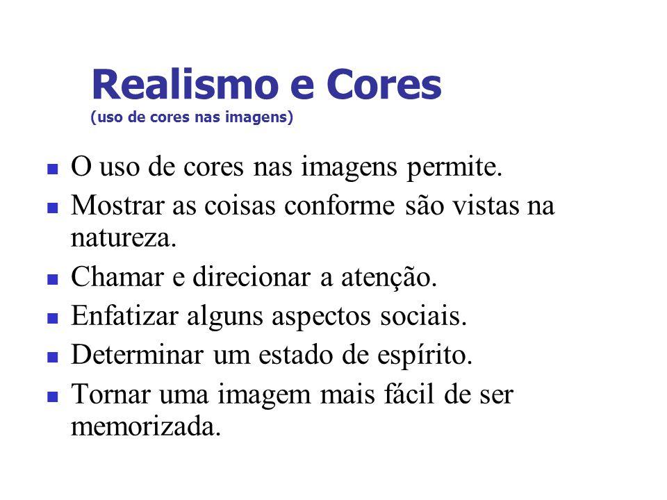 Realismo e Cores (uso de cores nas imagens)