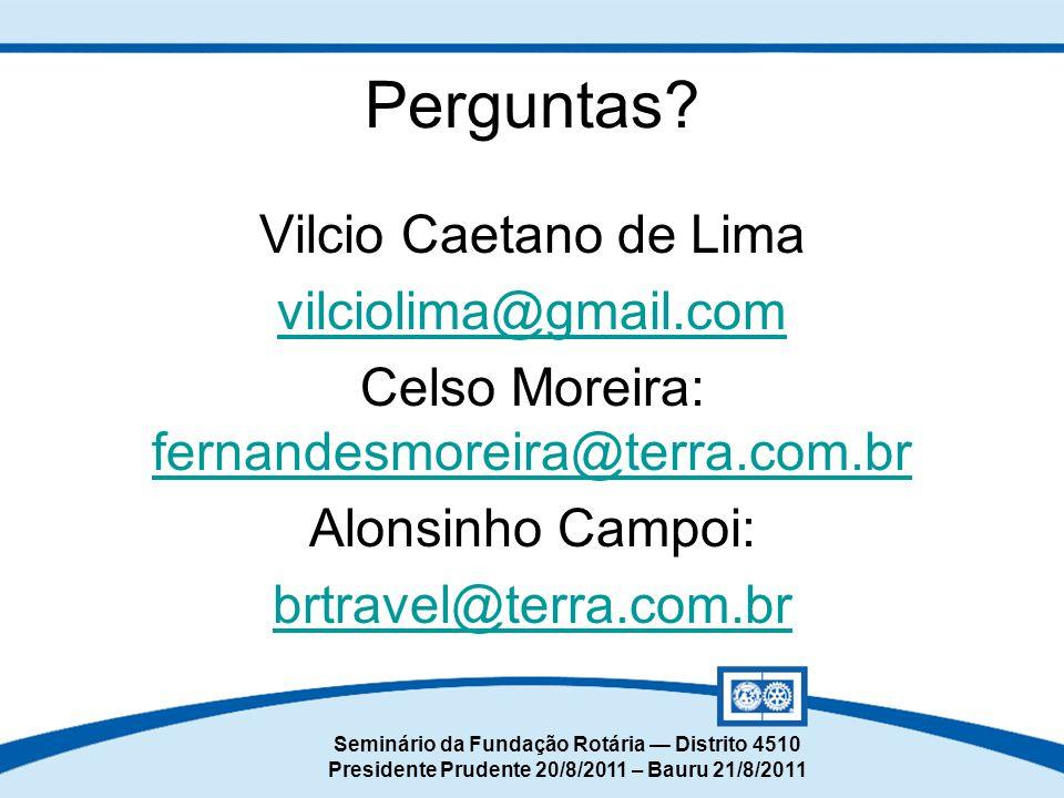 Perguntas Vilcio Caetano de Lima vilciolima@gmail.com