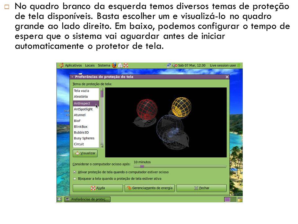 No quadro branco da esquerda temos diversos temas de proteção de tela disponíveis.