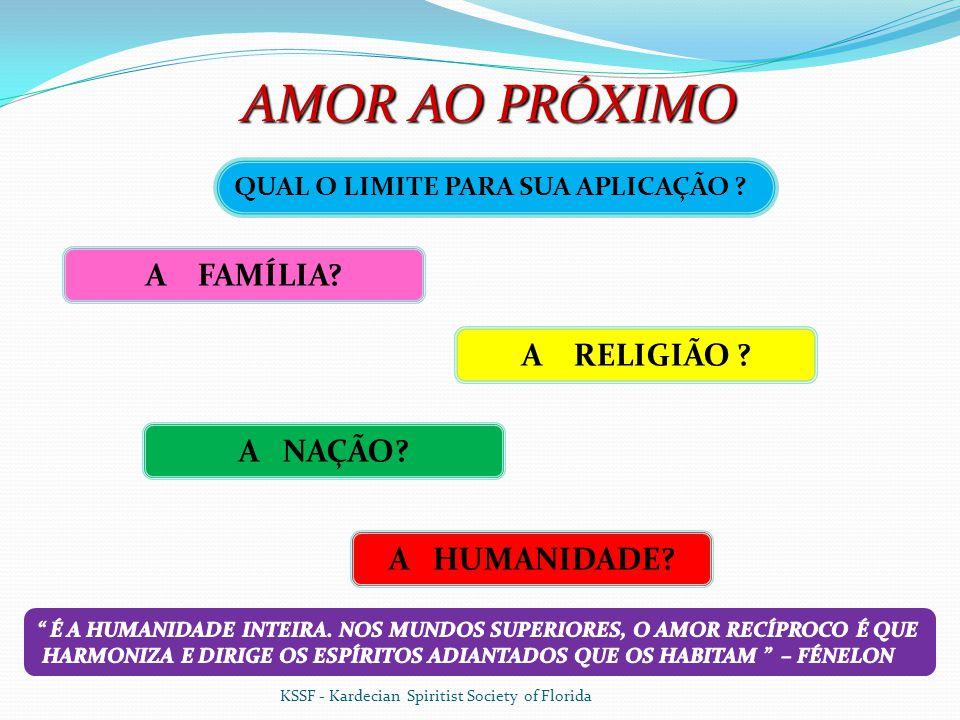 AMOR AO PRÓXIMO A FAMÍLIA A RELIGIÃO A NAÇÃO A HUMANIDADE
