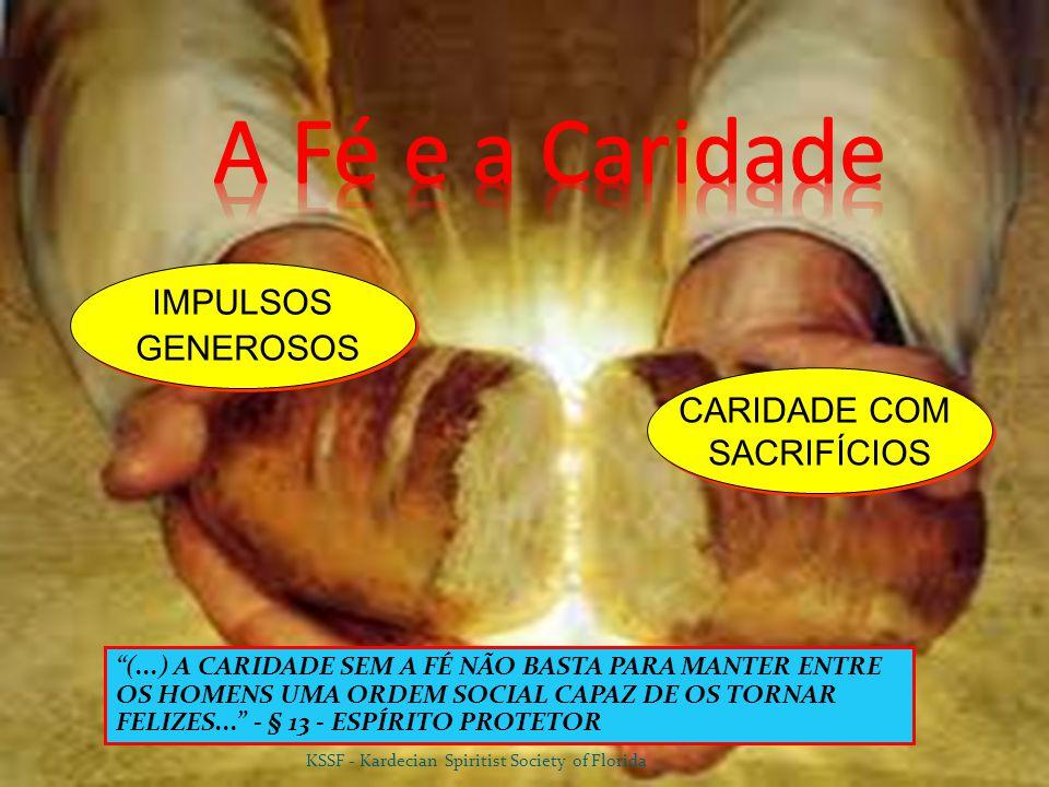 A Fé e a Caridade IMPULSOS GENEROSOS CARIDADE COM SACRIFÍCIOS