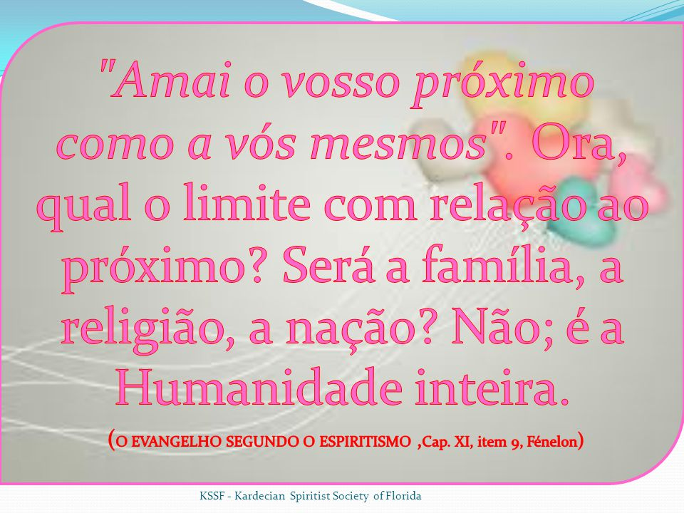 (O EVANGELHO SEGUNDO O ESPIRITISMO ,Cap. XI, item 9, Fénelon)