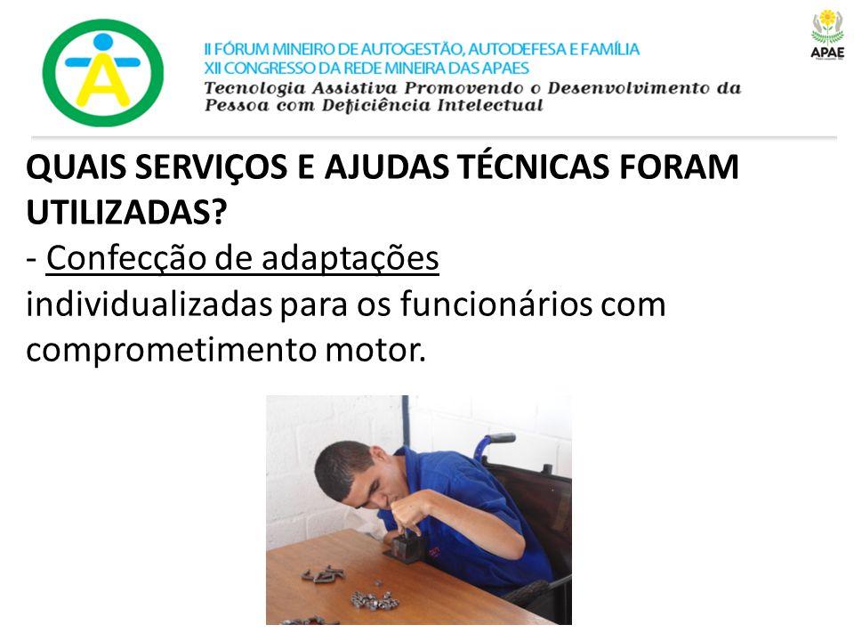 QUAIS SERVIÇOS E AJUDAS TÉCNICAS FORAM UTILIZADAS