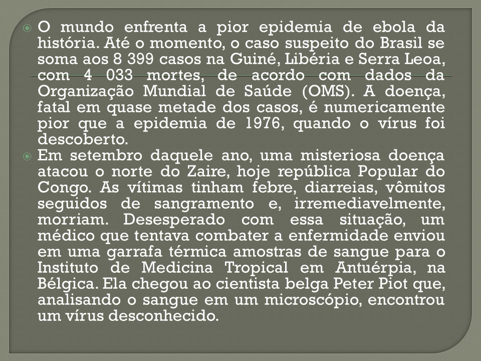 O mundo enfrenta a pior epidemia de ebola da história