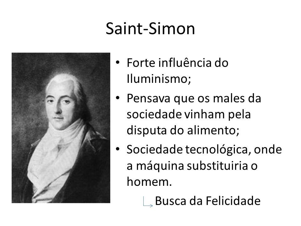 Saint-Simon Forte influência do Iluminismo;