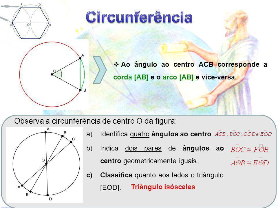 Observa a circunferência de centro O da figura: