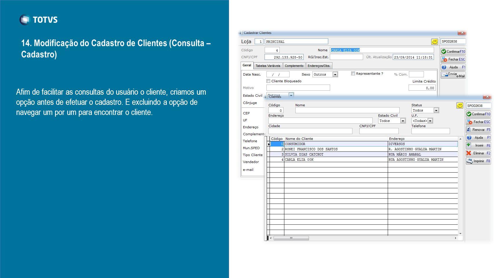 14. Modificação do Cadastro de Clientes (Consulta – Cadastro)