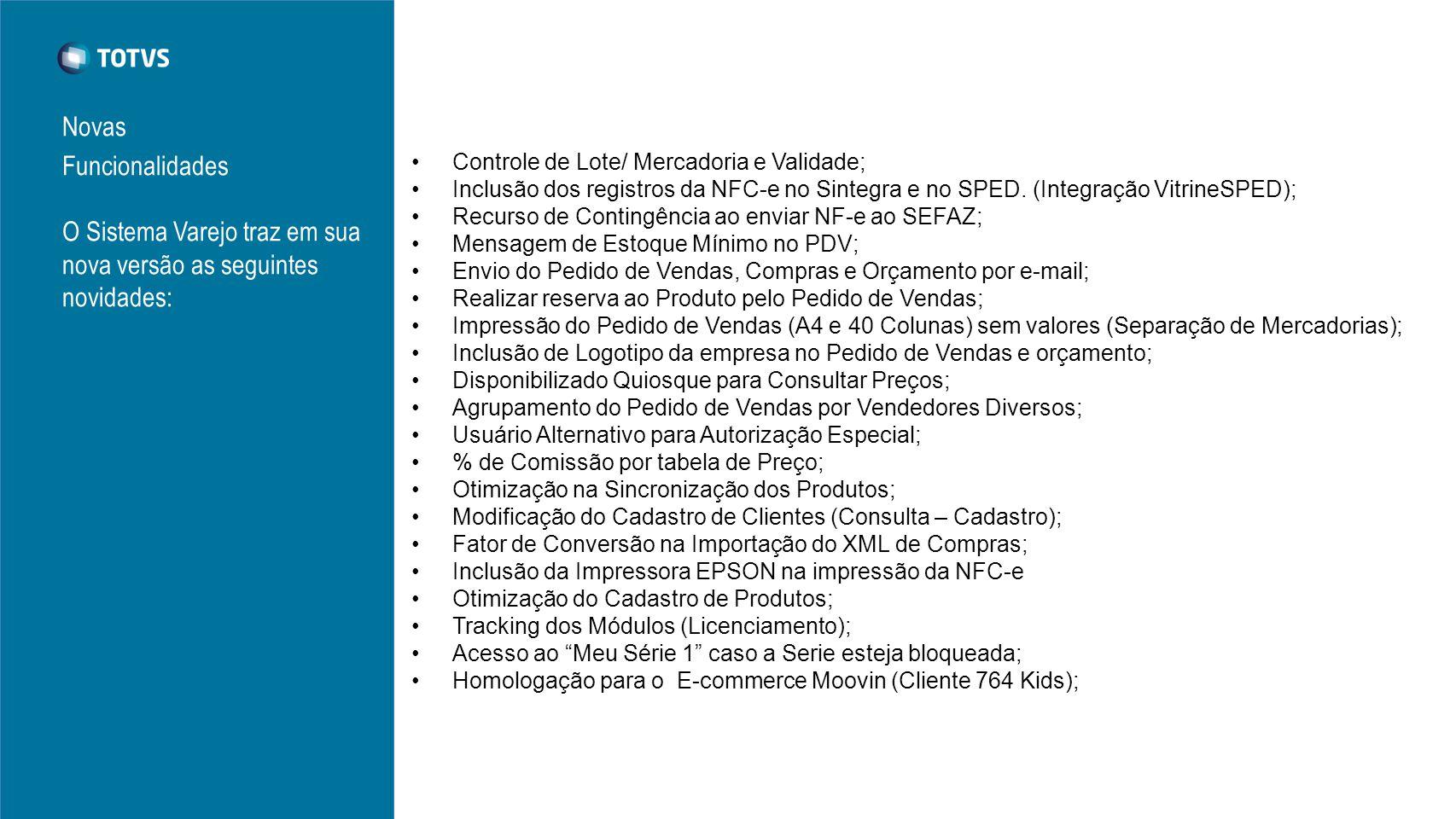 O Sistema Varejo traz em sua nova versão as seguintes novidades: