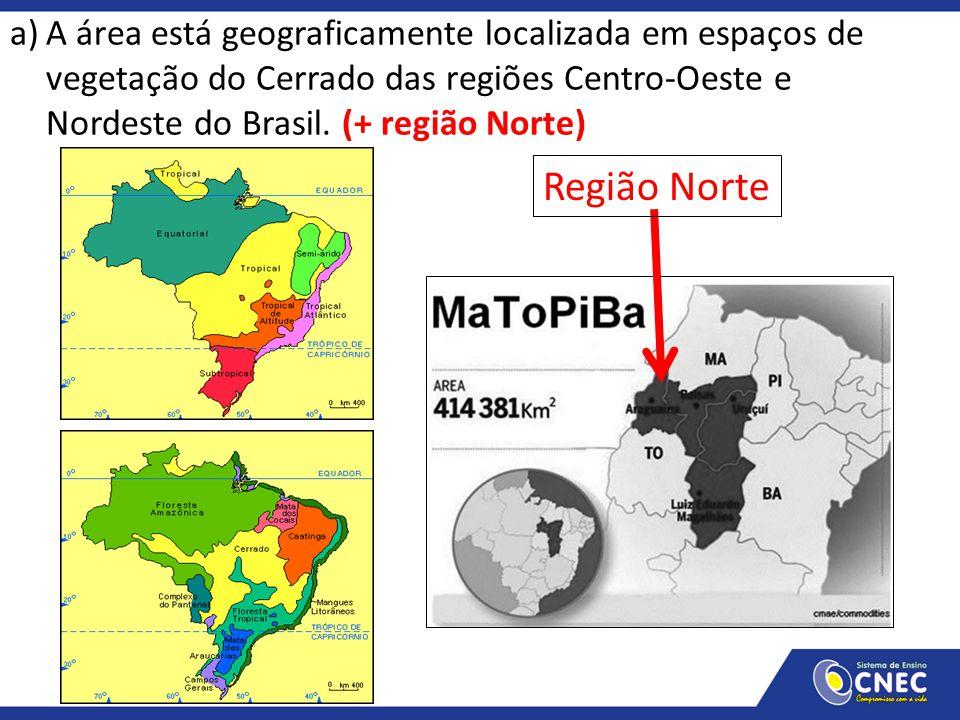 A área está geograficamente localizada em espaços de vegetação do Cerrado das regiões Centro-Oeste e Nordeste do Brasil. (+ região Norte)
