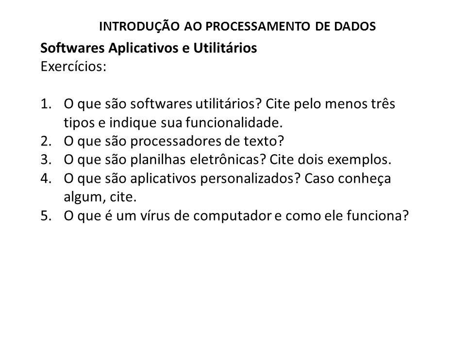 Softwares Aplicativos e Utilitários Exercícios: