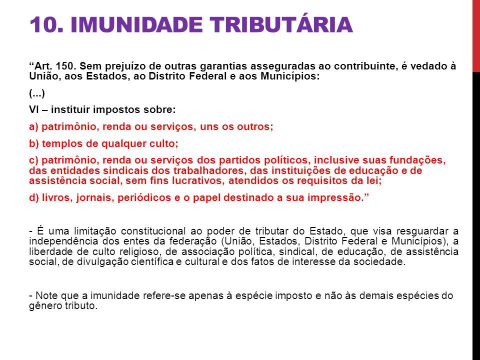 10. IMUNIDADE TRIBUTÁRIA