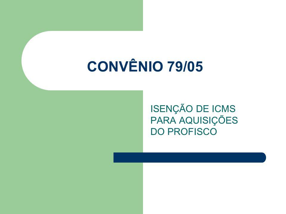 ISENÇÃO DE ICMS PARA AQUISIÇÕES DO PROFISCO