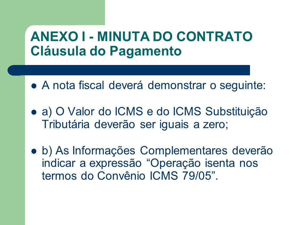 ANEXO I - MINUTA DO CONTRATO Cláusula do Pagamento