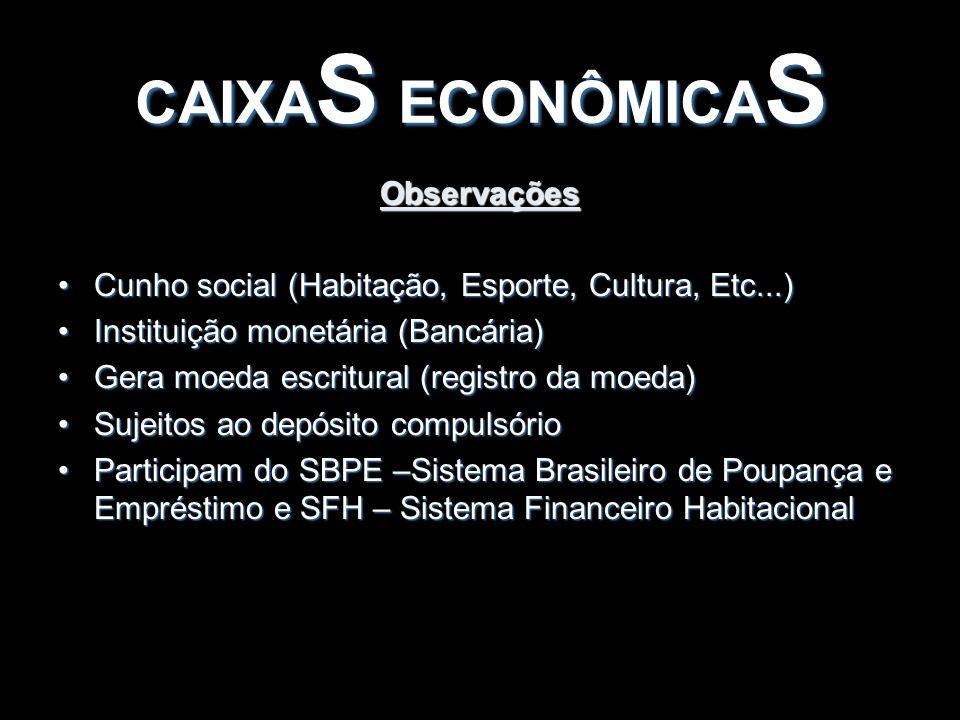 CAIXAS ECONÔMICAS Observações