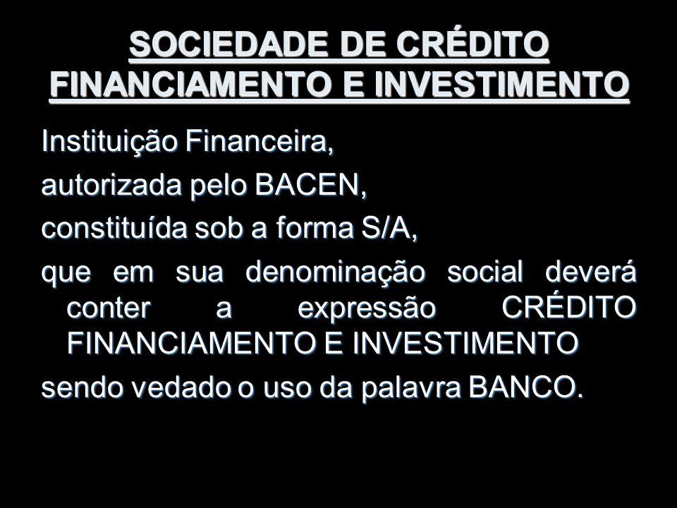 SOCIEDADE DE CRÉDITO FINANCIAMENTO E INVESTIMENTO