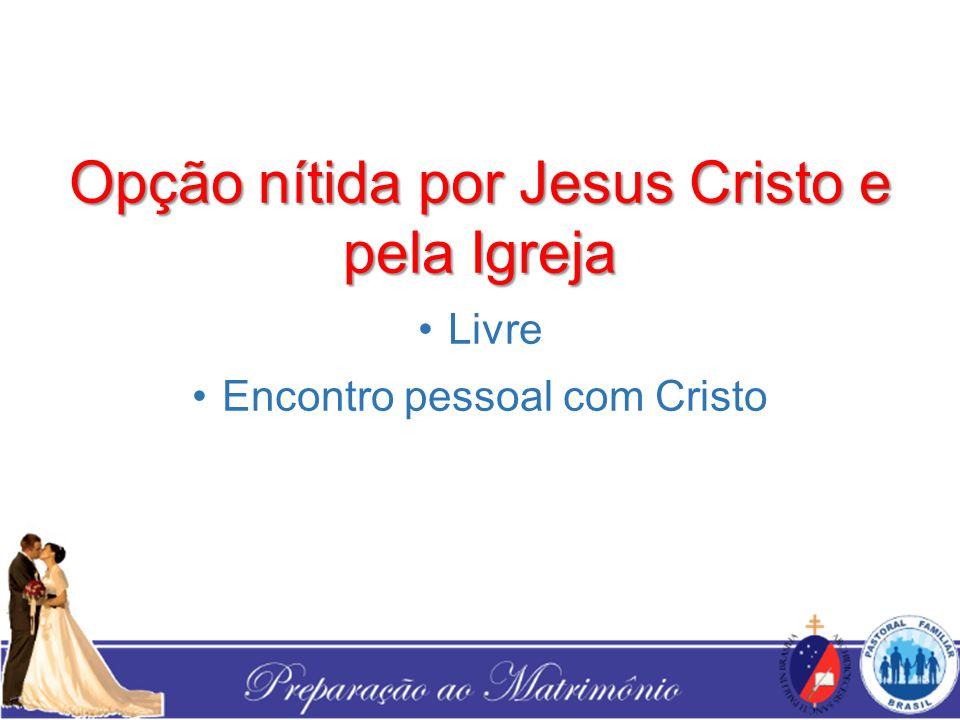 Opção nítida por Jesus Cristo e pela Igreja