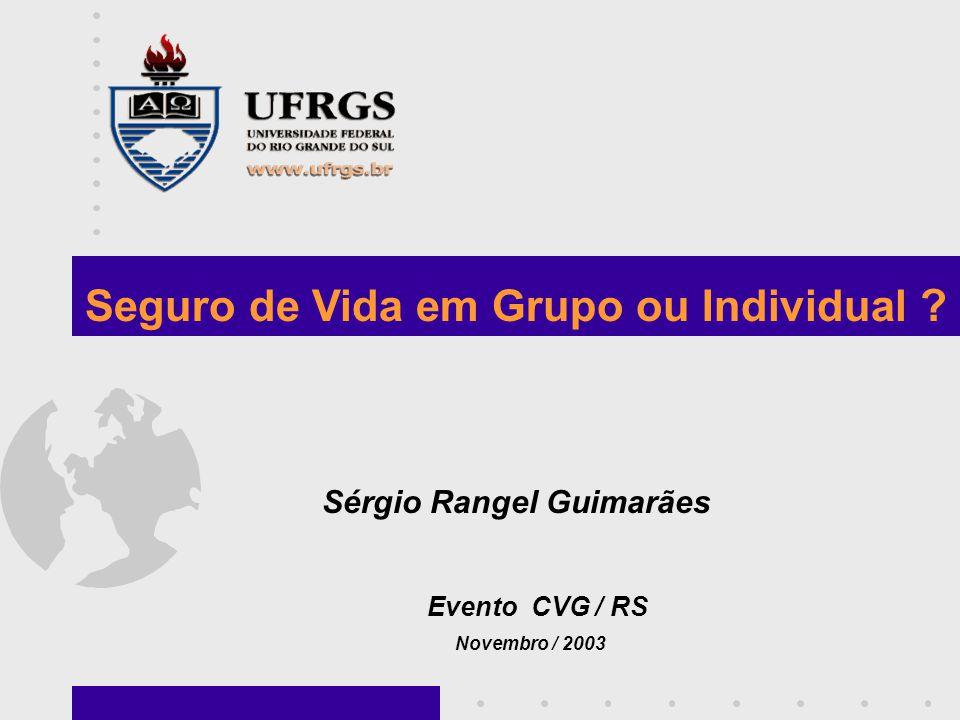 Seguro de Vida em Grupo ou Individual Sérgio Rangel Guimarães