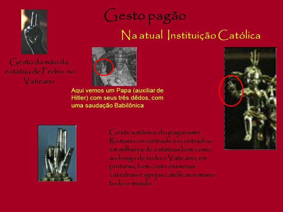 Gesto pagão Na atual Instituição Católica Gesto da mão da