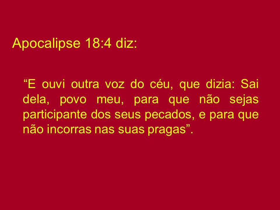 Apocalipse 18:4 diz: