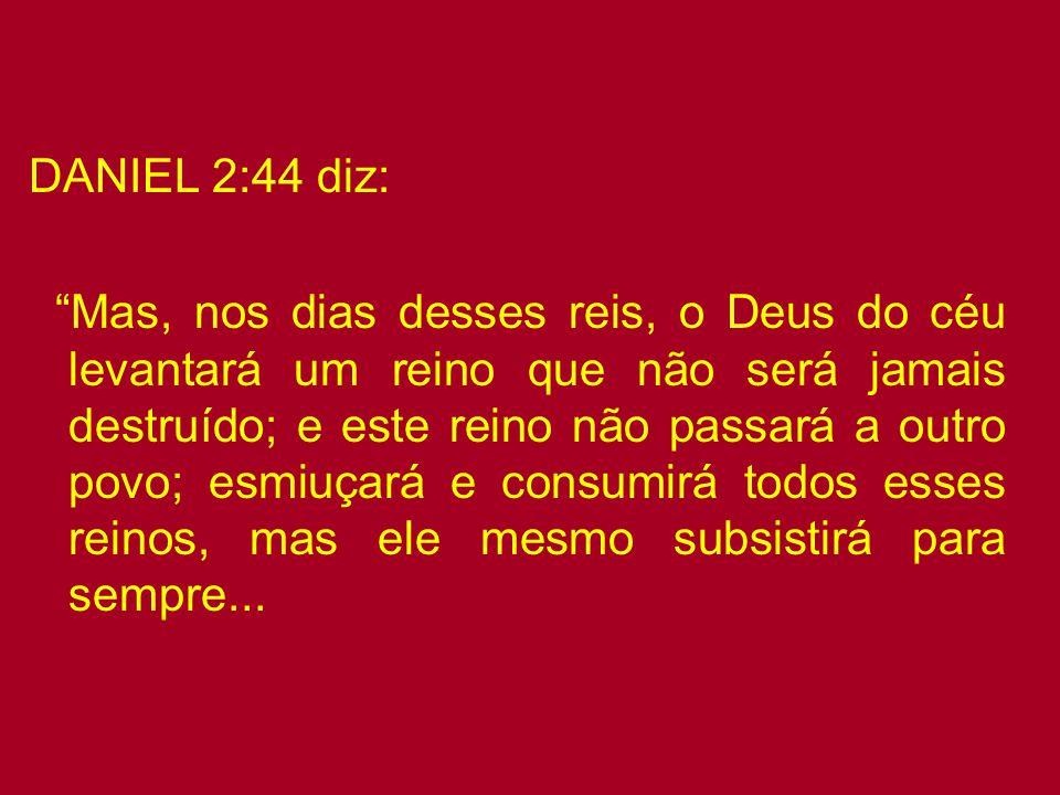 DANIEL 2:44 diz: