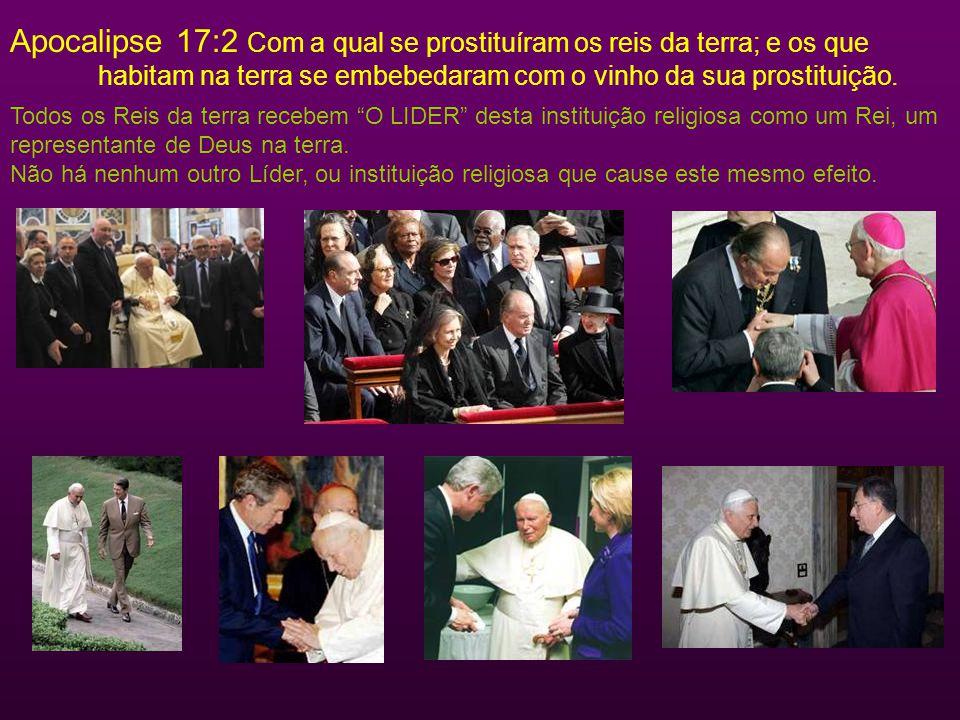 Apocalipse 17:2 Com a qual se prostituíram os reis da terra; e os que habitam na terra se embebedaram com o vinho da sua prostituição.