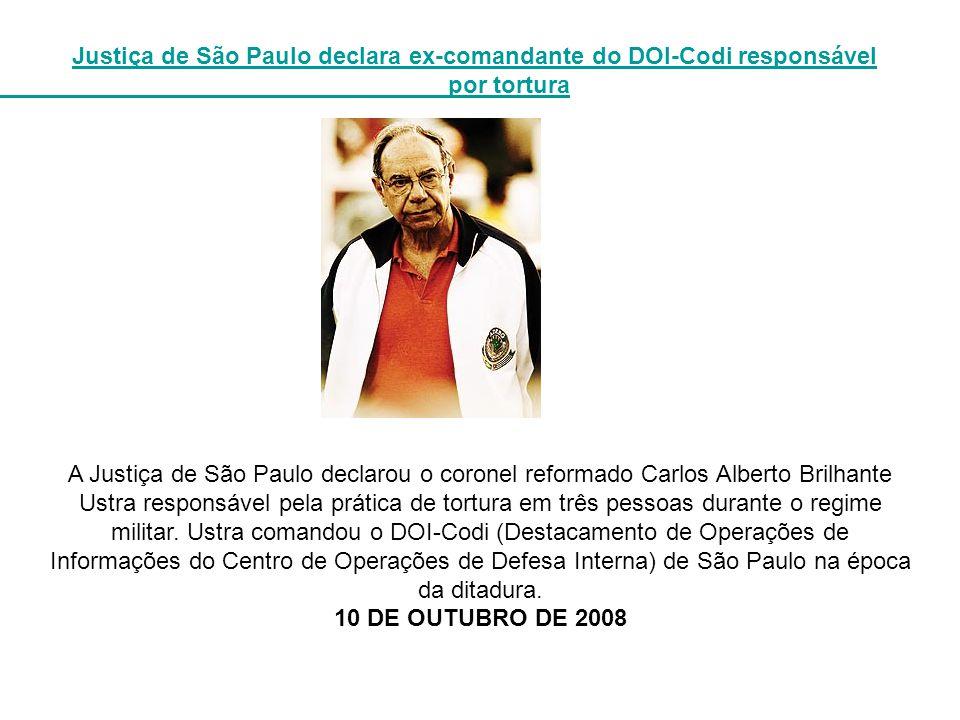 Justiça de São Paulo declara ex-comandante do DOI-Codi responsável