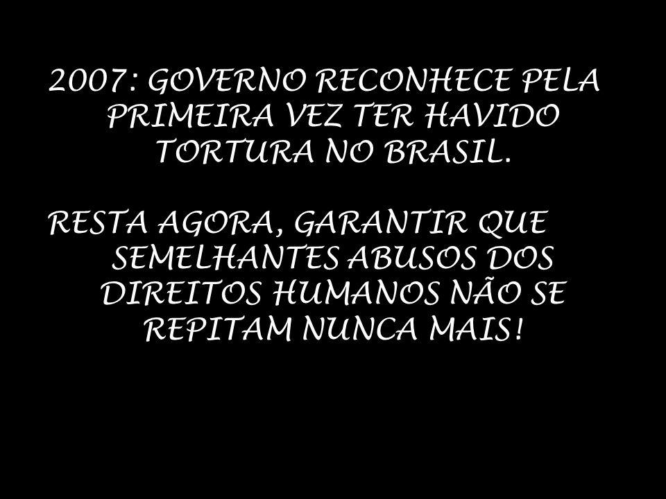 2007: GOVERNO RECONHECE PELA