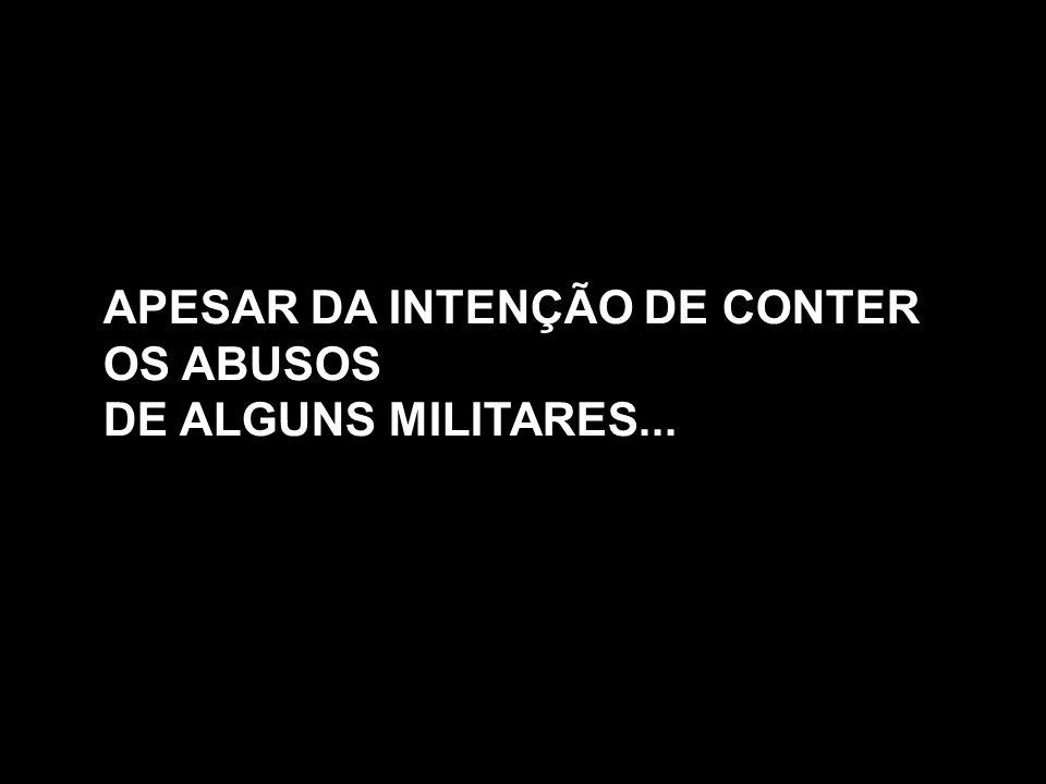 APESAR DA INTENÇÃO DE CONTER OS ABUSOS