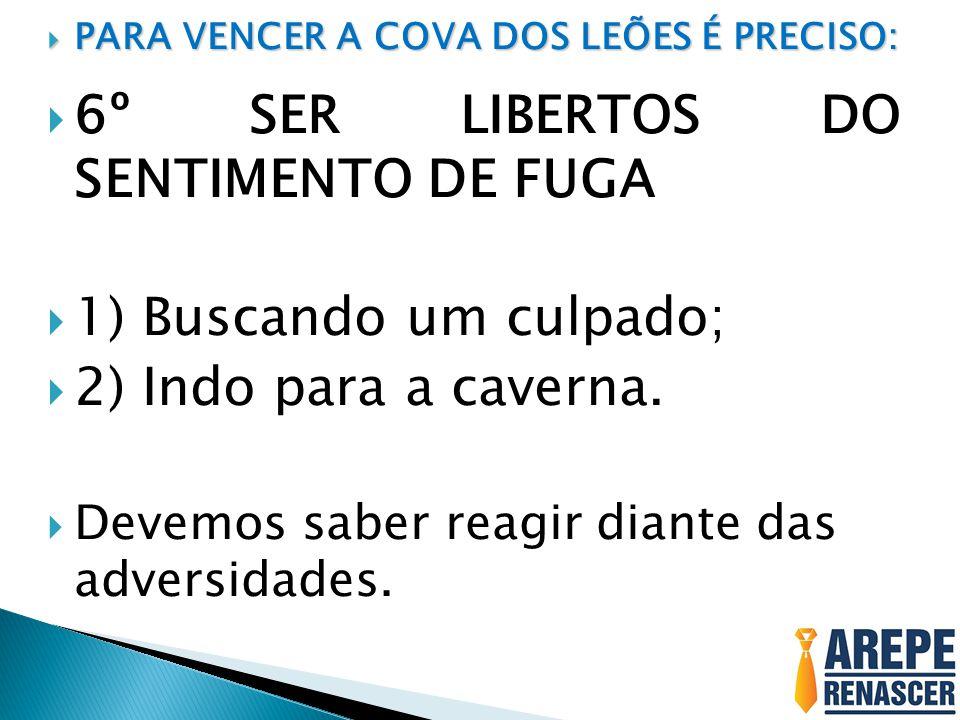 6º SER LIBERTOS DO SENTIMENTO DE FUGA