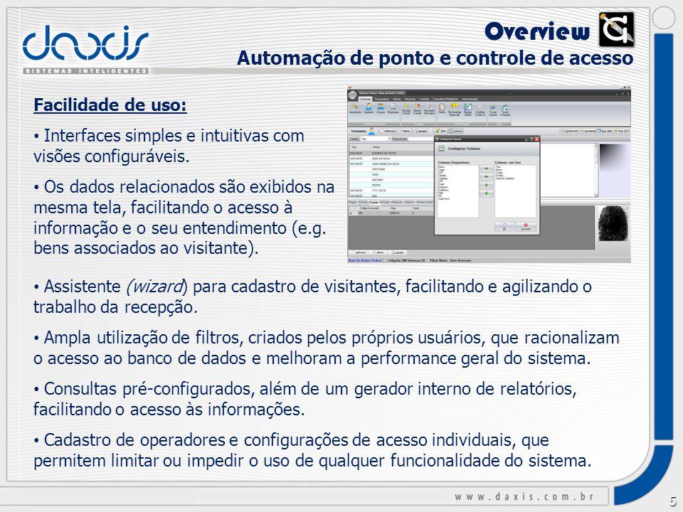 Overview X Automação de ponto e controle de acesso Facilidade de uso: