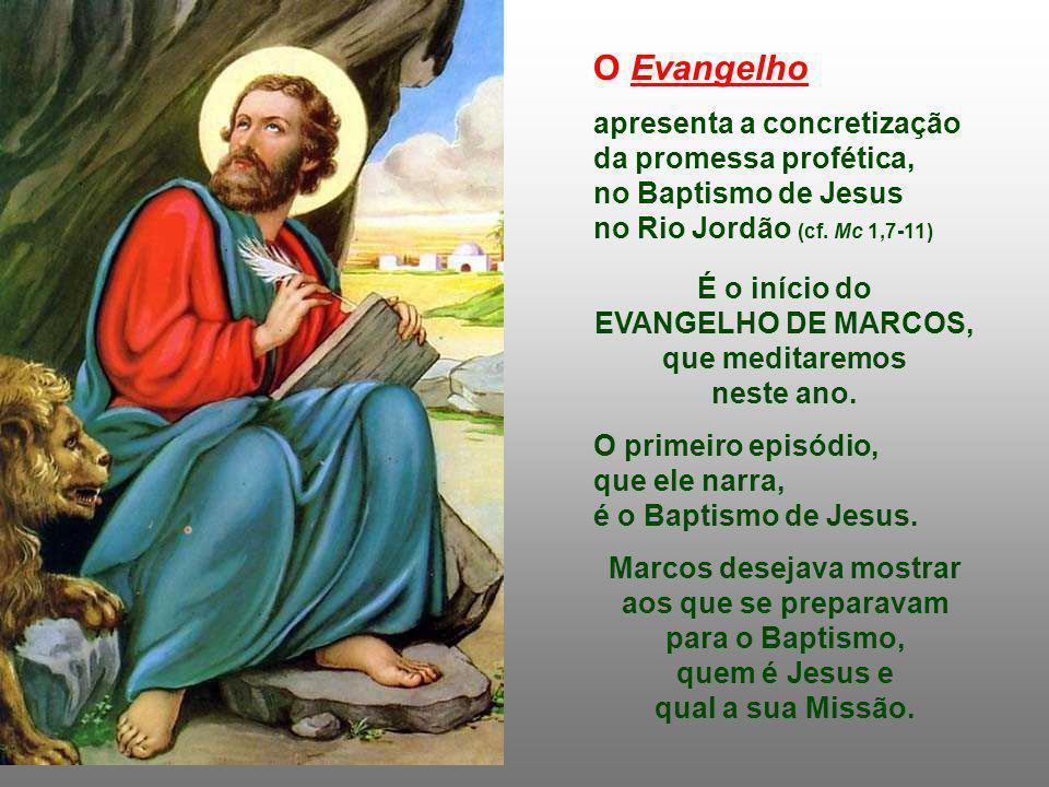 O Evangelho apresenta a concretização da promessa profética,
