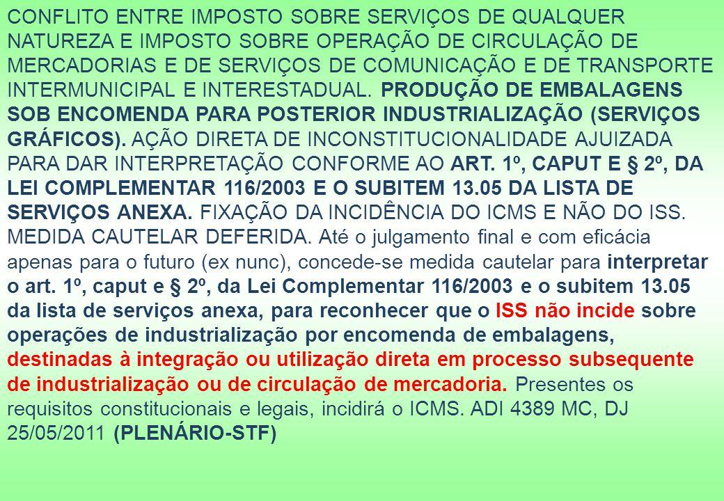 CONFLITO ENTRE IMPOSTO SOBRE SERVIÇOS DE QUALQUER NATUREZA E IMPOSTO SOBRE OPERAÇÃO DE CIRCULAÇÃO DE MERCADORIAS E DE SERVIÇOS DE COMUNICAÇÃO E DE TRANSPORTE INTERMUNICIPAL E INTERESTADUAL.