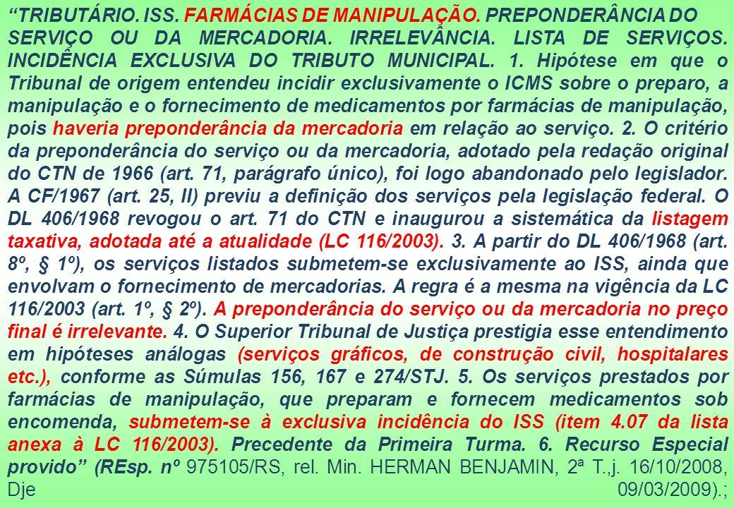 TRIBUTÁRIO. ISS. FARMÁCIAS DE MANIPULAÇÃO. PREPONDERÂNCIA DO