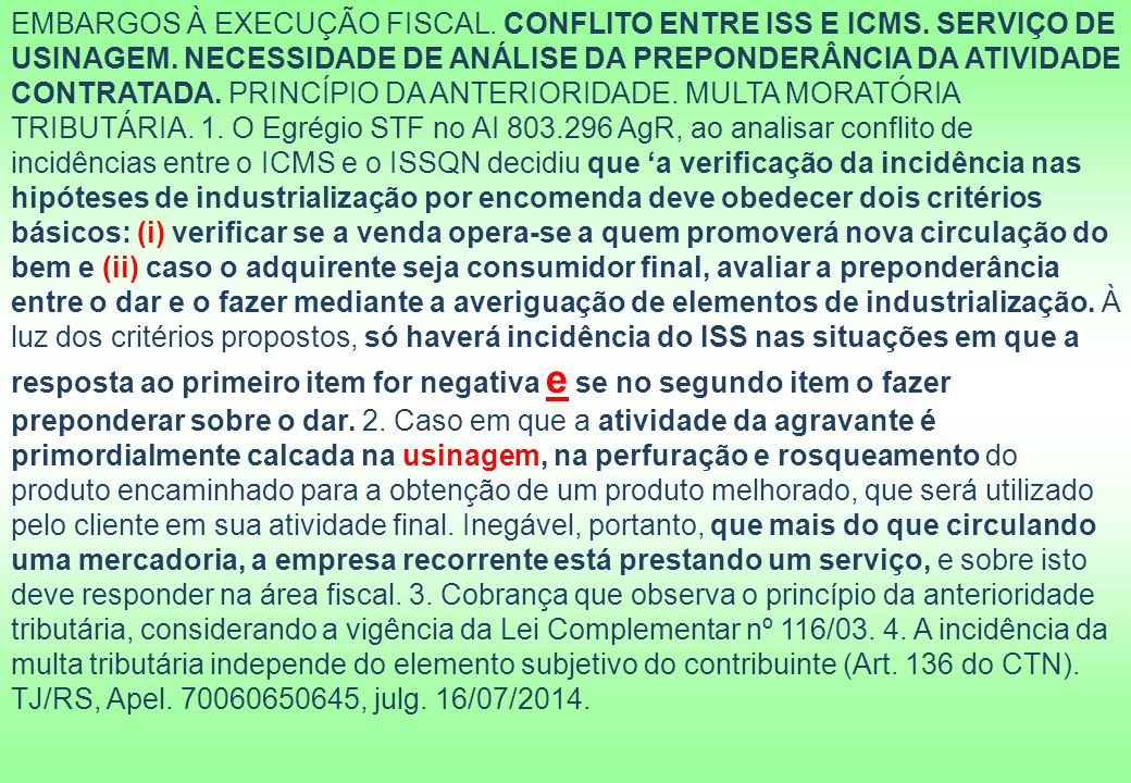 EMBARGOS À EXECUÇÃO FISCAL. CONFLITO ENTRE ISS E ICMS