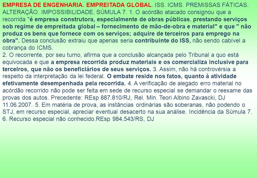 EMPRESA DE ENGENHARIA. EMPREITADA GLOBAL. ISS. ICMS. PREMISSAS FÁTICAS