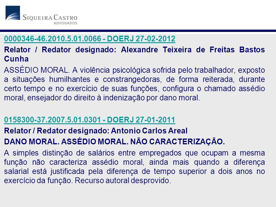 0000346-46.2010.5.01.0066 - DOERJ 27-02-2012 Relator / Redator designado: Alexandre Teixeira de Freitas Bastos Cunha.