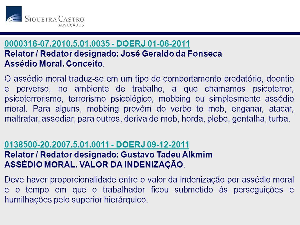 0000316-07.2010.5.01.0035 - DOERJ 01-06-2011 Relator / Redator designado: José Geraldo da Fonseca. Assédio Moral. Conceito.