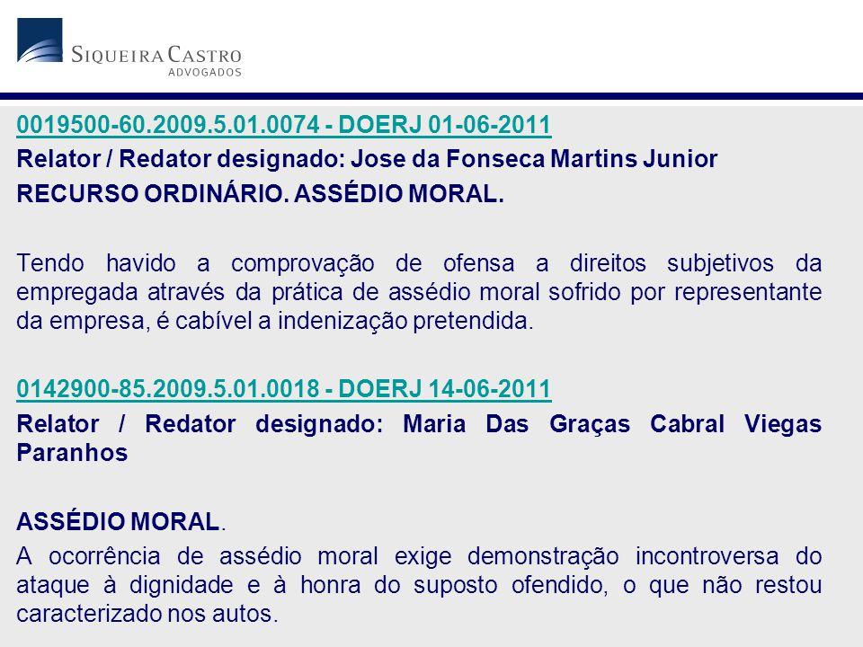 0019500-60.2009.5.01.0074 - DOERJ 01-06-2011 Relator / Redator designado: Jose da Fonseca Martins Junior.