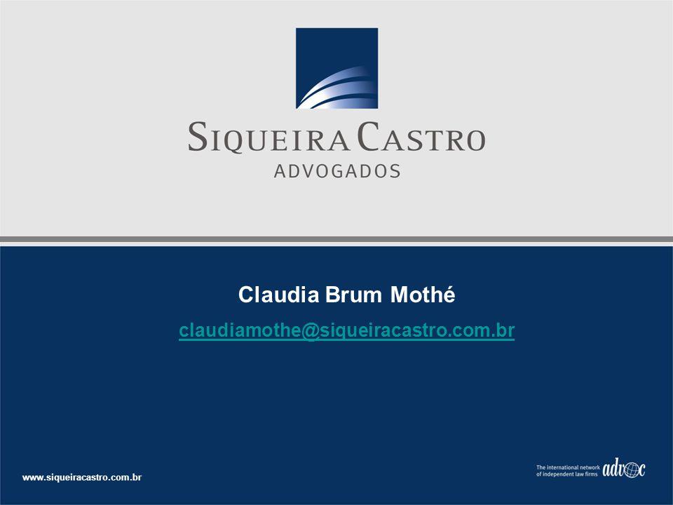 Claudia Brum Mothé claudiamothe@siqueiracastro.com.br