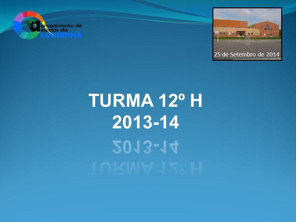 25 de Setembro de 2014 TURMA 12º H 2013-14