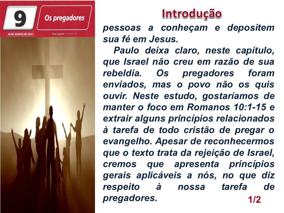 Introdução pessoas a conheçam e depositem sua fé em Jesus.