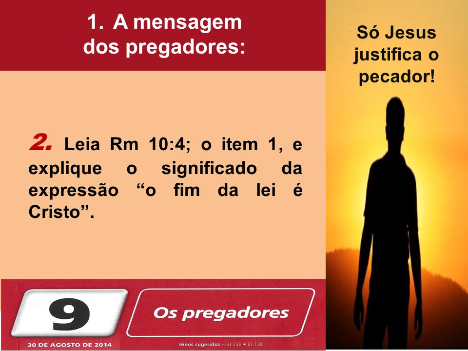 A mensagem dos pregadores: Só Jesus. justifica o. pecador! Jacó, o. Escolhido!