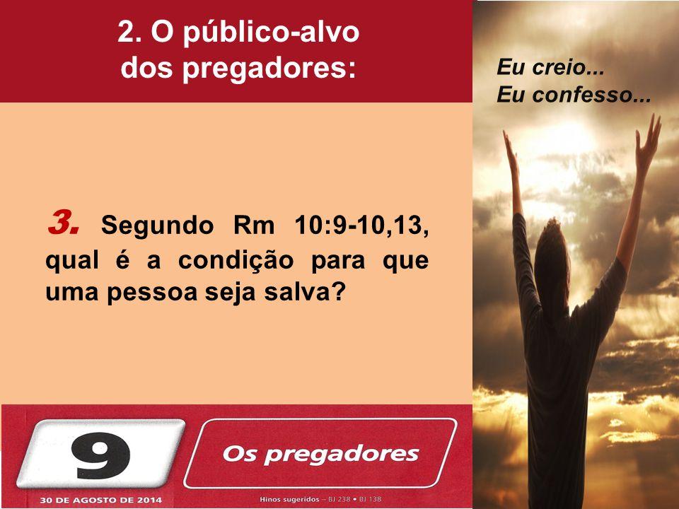 2. O público-alvo dos pregadores: Eu creio... Eu confesso...