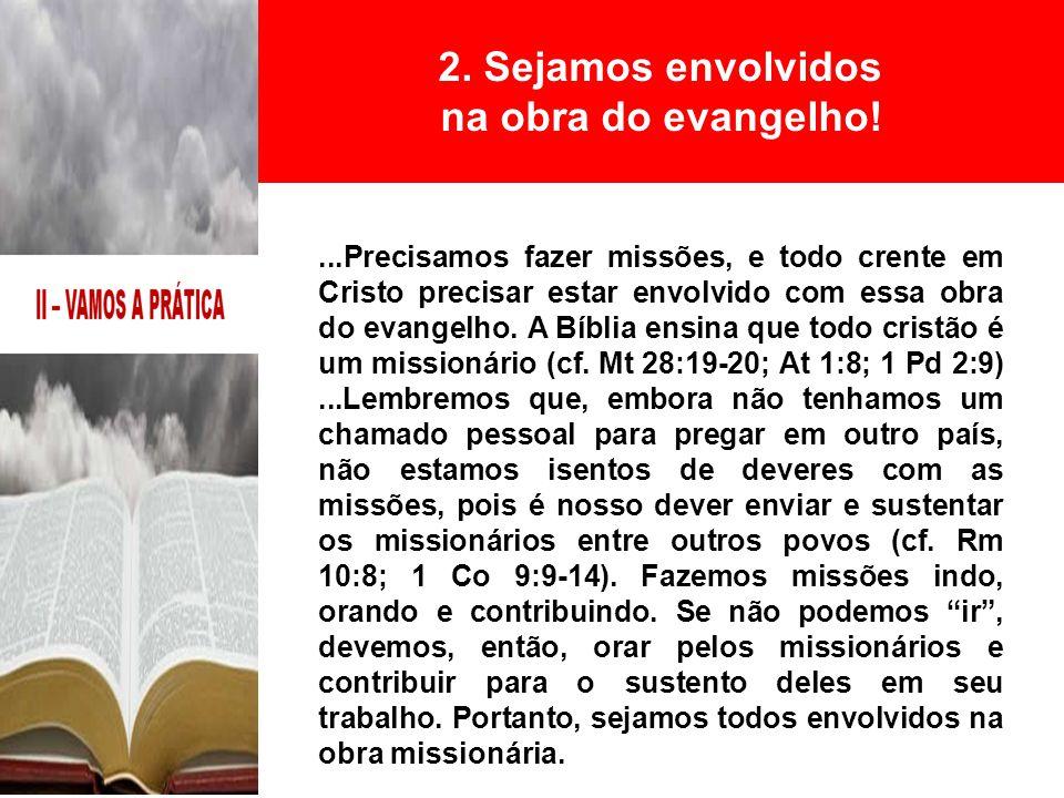 2. Sejamos envolvidos na obra do evangelho!