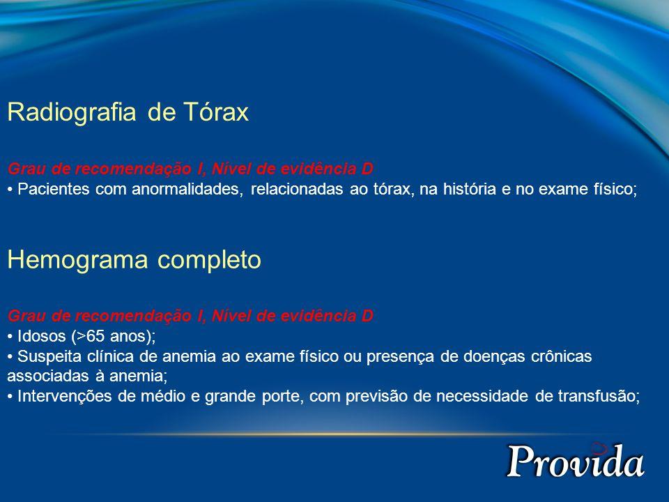Radiografia de Tórax Hemograma completo