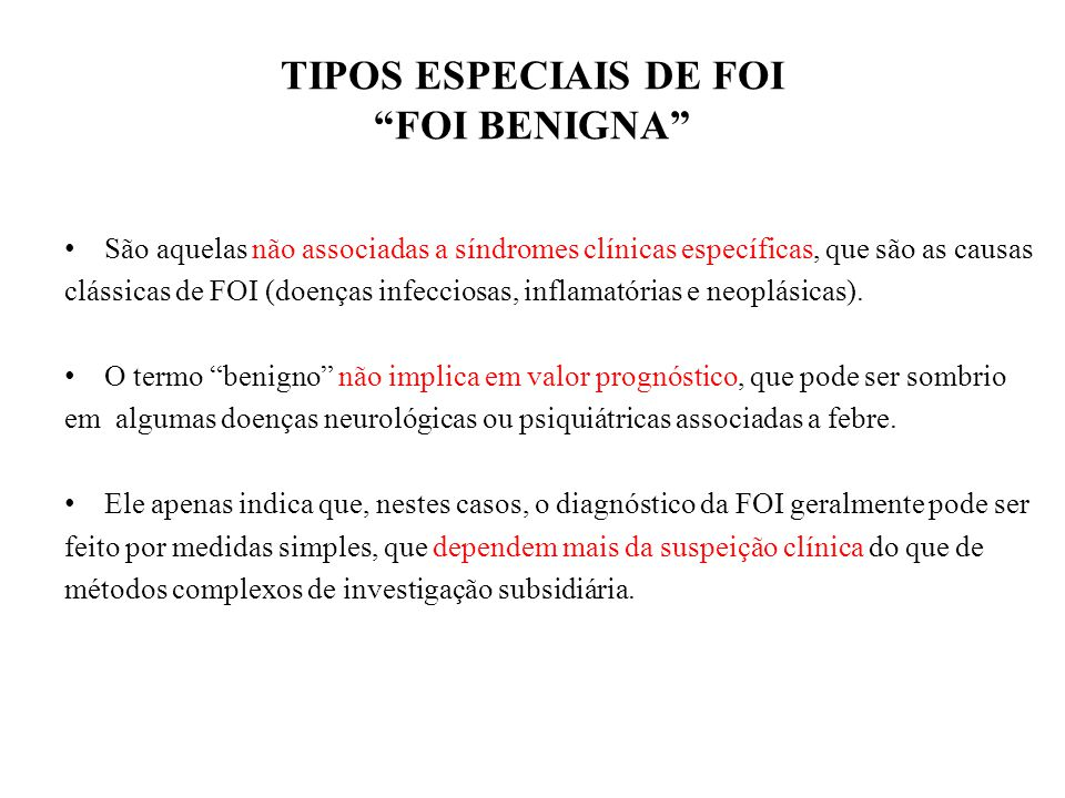 TIPOS ESPECIAIS DE FOI FOI BENIGNA