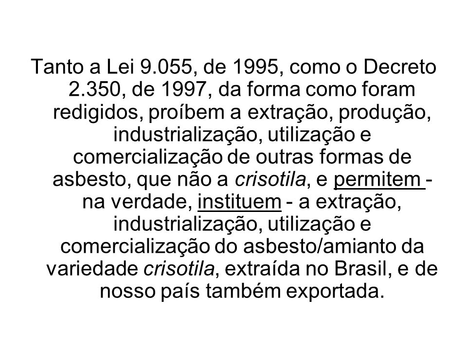 Tanto a Lei 9. 055, de 1995, como o Decreto 2